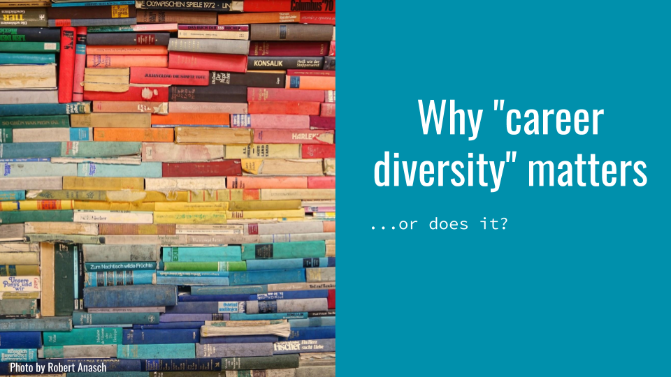 "Slide with photo of a stack of colorful books on the left and ""Why 'career diversity' matters... or does it?"" on the right"